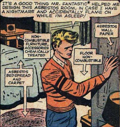 Comic panel showing Johnny Storm, the Human Torch, who lived in a specially designed room with asbestos wallpaper, carpet and bedspread, just in case he burst into flame while he was asleep (embiggen)